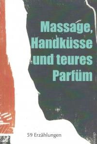 Massage, Handküsse und teures Parfüm