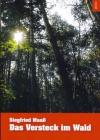 Das Versteck im Wald